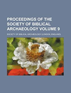 Proceedings of the Society of Biblical Archaeology Volume 9