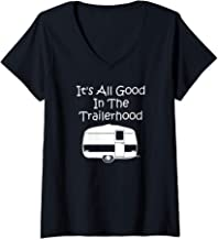 Womens Camper Gift It's All Good In The Trailerhood - Funny Camping V-Neck T-Shirt