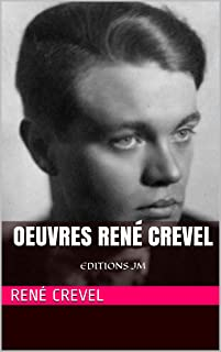 Oeuvres René Crevel: EDITIONS JM (French Edition)