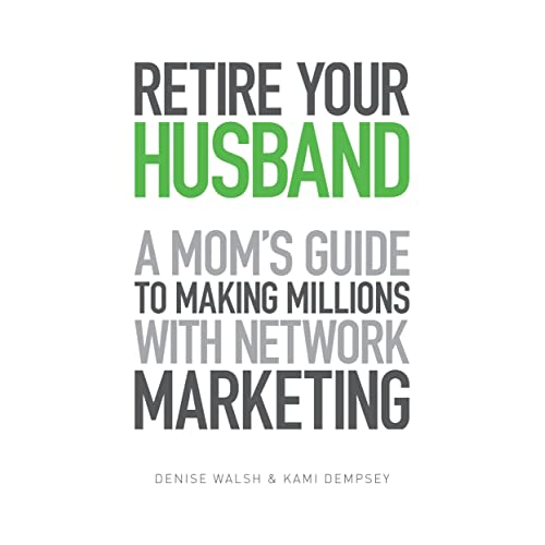 532cdbb5 Amazon.com: Retire Your Husband: A Mom's Guide To Making Millions ...