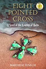 Eight Pointed Cross: A Novel of the Knights of Malta (the Siege of Malta Book 1) Kindle Edition