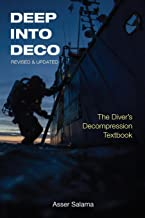 Deep Into Deco: The Diver's Decompression Textbook, Revised Edition