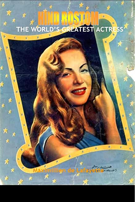 HIND ROSTOM: The World Greatest Actress (A Synopsis) (English Edition)