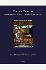 Cinema Changes: Incorporations of Jazz in the Film Soundtrack: 34 Hardcover