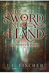 The Sword in His Hand (The Darcentaria Duology Book 1) Kindle Edition