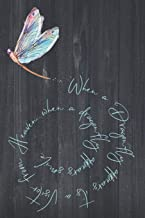 When A  Dragonfly Appears It's A Visitor From Heaven   When a Dragonfly Appears Smile: Dragonfly Remembrance Journal, blan...