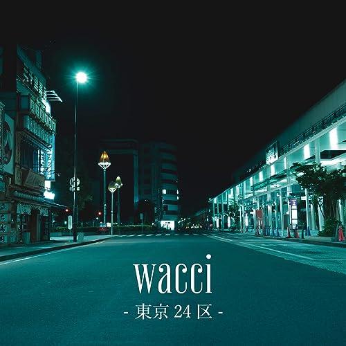 [音楽 – Single] wacci – 東京24区 [FLAC 24bit + MP3 320 / WEB]