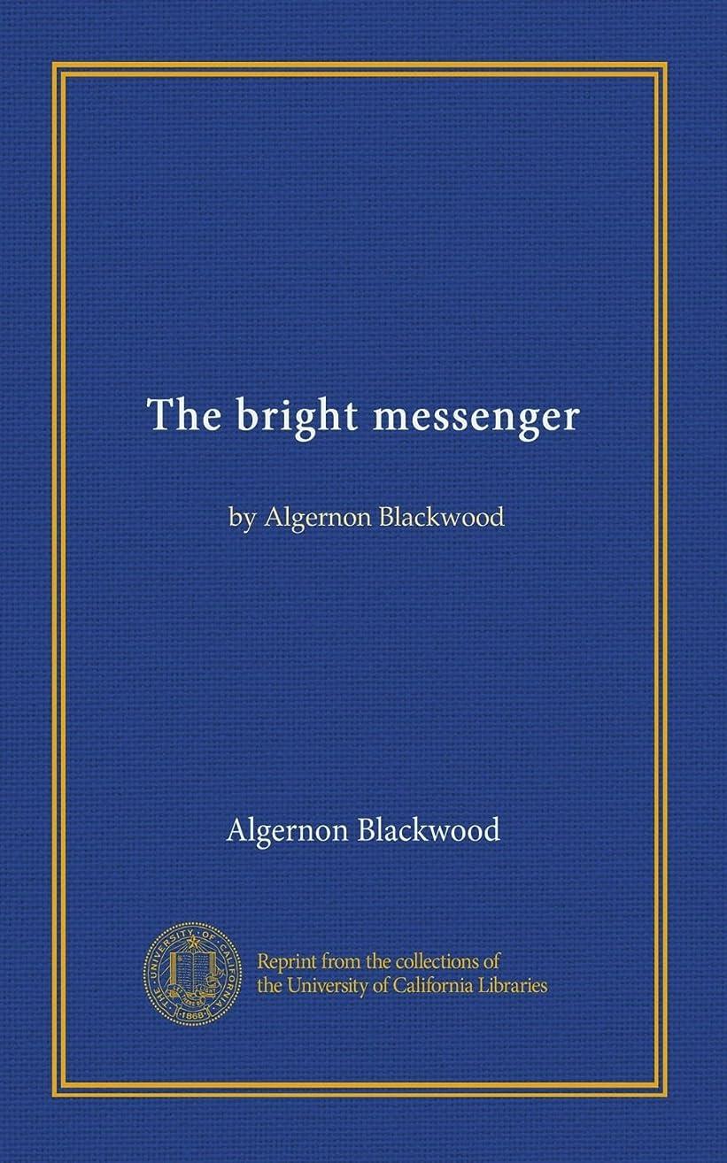 喉が渇いたジャケットストロークThe bright messenger: by Algernon Blackwood
