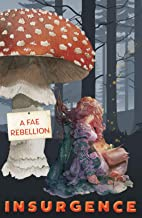 Insurgence: A Fae Rebellion