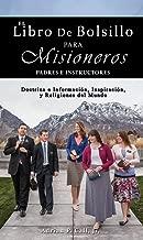 The Pocket Reference Book for Missionaries (Spanish Edition): Doctrina e Información, Inspiración, y Religiones del Mundo