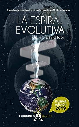 La espiral evolutiva 2019: Una guía para el camino de crecimiento y transformación del ser humano (Infinite nº 4)