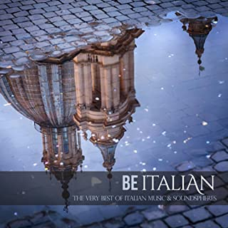 Be Italian (The Very Best of Italian Music & Soundspheres)