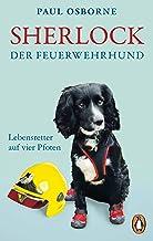 Sherlock, der Feuerwehrhund: Lebensretter auf vier Pfoten (German Edition)
