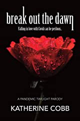 Break Out The Dawn: A Pandemic Twilight Parody Kindle Edition