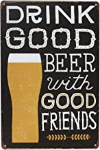 Placa de lata ERLOOD Drink Good Beer envelhecida retrô vintage 12 x 8