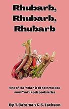 Rhubarb, Rhubarb, Rhubarb!: When it all becomes too much. (When it all becomes to much)