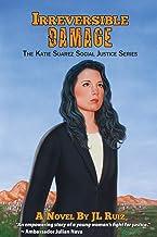 Irreversible Damage: The Katie Suarez Social Justice Series