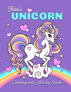 Fran Unicorn Coloring and Activity Book: Fran Unicorn Coloring and Activity Book – For Kids 4 – 8 - Coloring Pages, Word S...