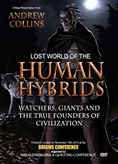 Lost World of the Human Hybrids: Watchers, Giants and the True Founders of Civilization [DVD]