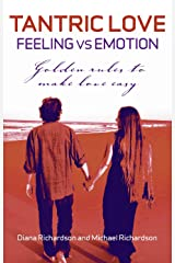 Tantric Love: Feeling Vs Emotion: Golden: Golden Rules to Make Love Easy (English Edition) eBook Kindle