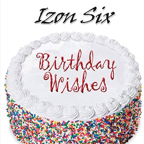 Birthday Wishes Von Izon Six Bei Amazon Music