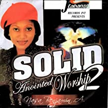 Solid Anointed Worship, Vol. 2, Medley 2: You Are Worthy / You Are My Will / All Other Gods / Jesus Is King of All Kings / He Has Promised / Oyo Nma / Na Idi Nma / He Is With Me All Days / I Hold On the Rock / O Di Ebube / Ometuru Ndu M Aka / Father We De