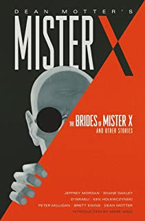 Mister X: The Brides of Mister X and Other Stories