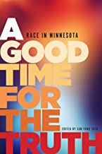 A Good Time for the Truth: Race in Minnesota PDF