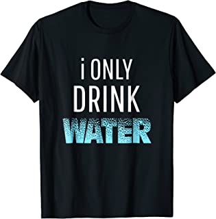 I Only Drink Water MMA T-shirt