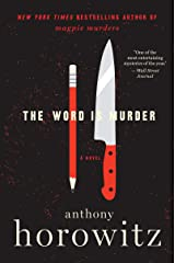 The Word Is Murder: A Novel (A Hawthorne and Horowitz Mystery Book 1) Kindle Edition