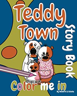 Teddy Town 'Color Me in' Story Book (Children's Storytime coloring books)