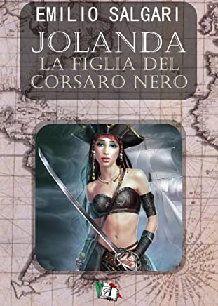 Jolanda, la figlia del Corsaro Nero (I Pirati delle Antille Vol. 3)