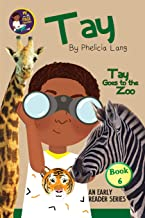 Tay Goes to the Zoo (Tay Early Readers)