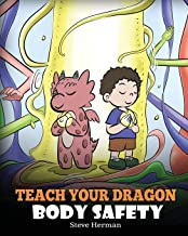 Teach Your Dragon Body Safety: A Story About Personal Boundaries, Appropriate and Inappropriate Touching (My Dragon Books)