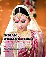Indian Woman's Blush: A Collection Of 186 Poems On Love
