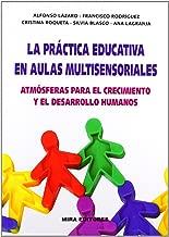 La práctica educativa en aulas multisensoriales: Atmósferas para el crecimiento y desarrollo humanos