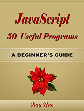 JavaScript 50 Useful Programs, A Beginner's Guide!