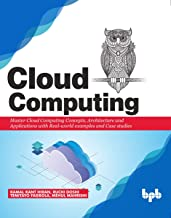 Cloud Computing: Master the Concepts, Architecture and Applications with Real-world examples and Case studies (English Edi...