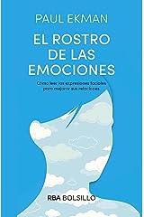 El rostro de las emociones: Cómo leer las expresiones faciales para mejorar sus relaciones (NO FICCIÓN) (Spanish Edition) eBook Kindle