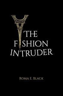 The Fashion Intruder: Whoever dares to intrude the flawless fashion world, must escape. So? Are you brave enough?