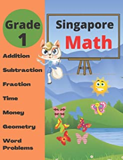 Singapore Math Grade 1: Math Workbook Grade 1 (Addition, Subtraction, Comparing Numbers, Fraction, Measurement, Time, Mone...