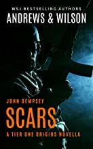 SCARS: John Dempsey Novella (Tier One Origins Book 1)