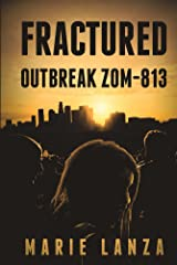 Fractured: Outbreak ZOM-813 Kindle Edition