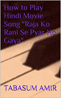 "How to Play Hindi Movie Song ""Raja ko Rani se Pyar Ho Gaya"""