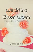 Wedding Cake Woes: Lacey Greene Mysteries Book Four (A Lacey Greene Mystery 4)
