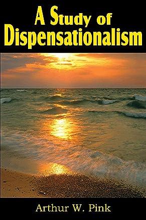 A Study of Dispensationalism