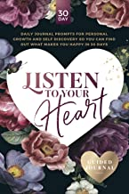 Listen To Your Heart Guided Journal: Daily journal prompts for personal growth and self discovery so you can find out what...