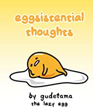 Eggsistential Thoughts by Gudetama the Lazy Egg