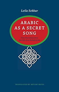 Arabic as a Secret Song (CARAF Books: Caribbean and African Literature translated from the French)