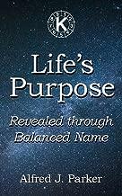 Life's Purpose: Revealed through Balanced Name (Introduction to Kabalarian Philosophy Book 3)